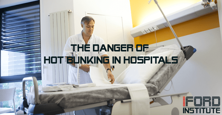 I-Ford Institute blog on The Danger of Hot Bunking in Hospitals